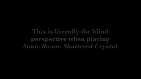 sonic-boom-shattered-crystal_the_splintering_blind_perspective